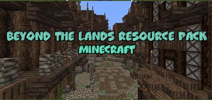 Beyond The Lands Resource Pack [Minecraft 1.10.2/1.11]