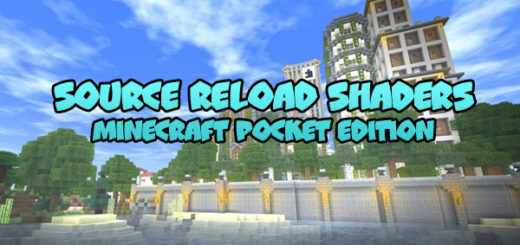 Source Reload Shaders [Minecraft PE/WIN10]