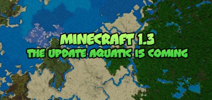 Minecraft 1.3: The Update Aquatic