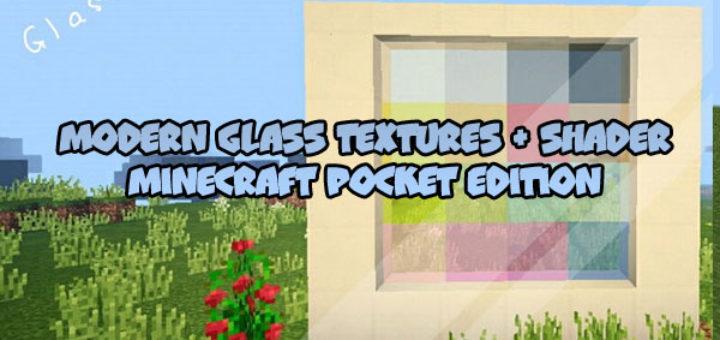 Modern Glass Textures + Shader MCPE 1.5